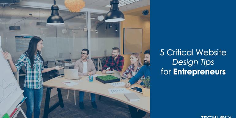 5 Critical Website Design Tips for new Modern-Day Entrepreneurs