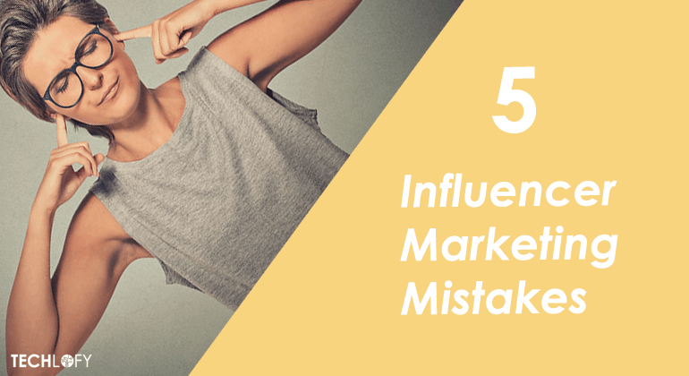 5 Influencer Marketing Mistakes