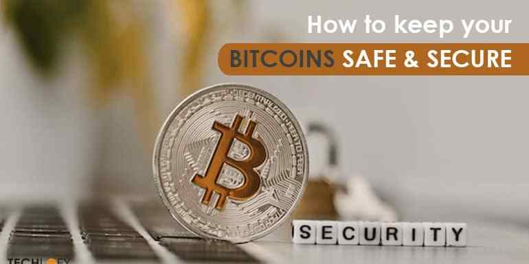 How Do You Keep Your Bitcoins Safe & Secure