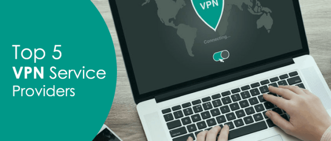 Top 5 VPN Service Providers of 2018
