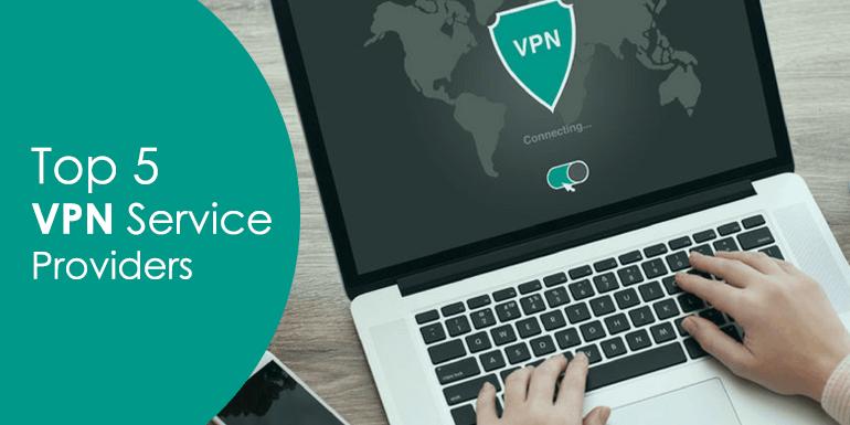 Top 5 VPN Service Providers of 2018