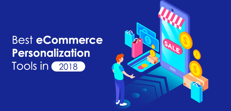 20+ eCommerce Personalization Tools to Skyrocket Your Sales in 2019