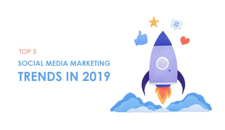Social Media Marketing Trends in 2019