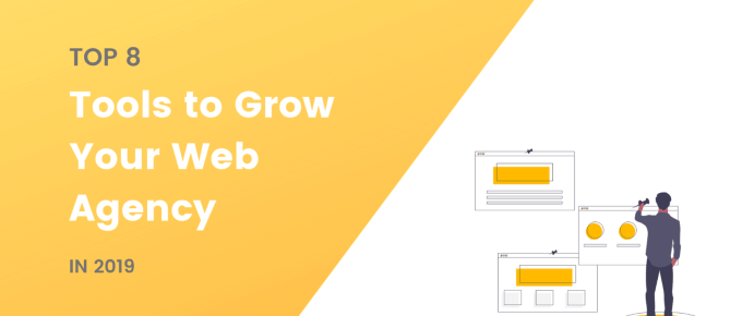 8 Tools to Help You Grow Your Web Agency in 2019