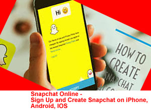 Snapchat Online - Sign Up and Create Snapchat on iPhone, Android, IOS