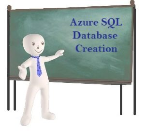 AZURE SQL DATABASE CREATION Azure - Creating an Azure SQL Database Azure SQL Database