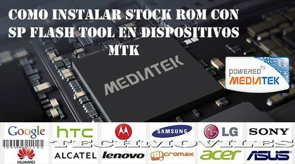 Instalar Stock Rom con SP Flash Tool en dispositivos MTK
