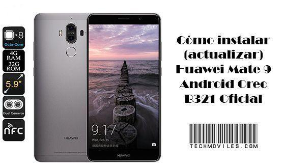 Instalar (actualizar) Huawei Mate 9 Android Oreo B321 Oficial