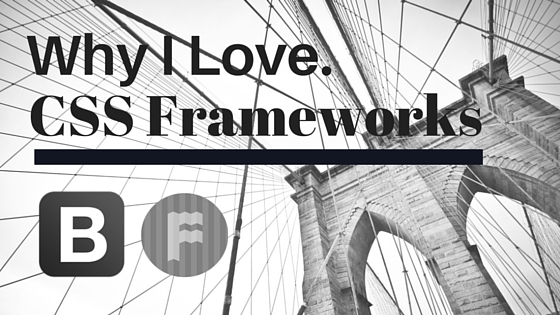 Why you should use css frameworks