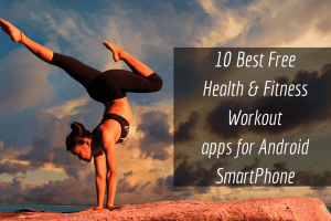 10 Best Free Fitness & Workout Apps for Your Android Smartphone 2018