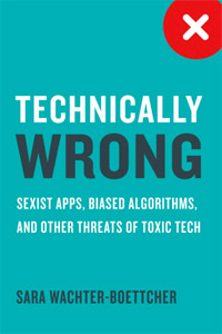 Technically Wrong by Sara Wachter-Boettcher