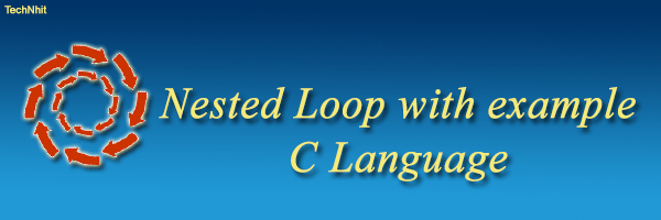 Nested Loop with example C Language