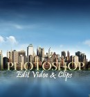 Edit Video Clips using Photoshop