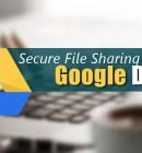 Google Drive Secure File Sharing - Technig