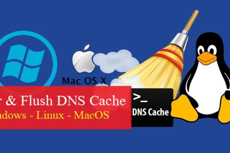 How to Clear/Flush DNS Cache on Windows 10, Linux and MacOS?