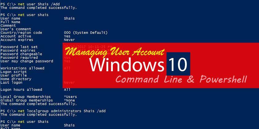 Managing User Account using Command Line in Windows 10 - Technig