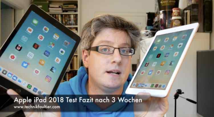 Apple Ipad 2018 Test Fazit Nach 3 Wochen Technikfaultier
