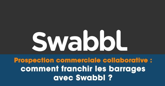 1edef2e8e89 La Prospection Commerciale collaborative avec Swabbl