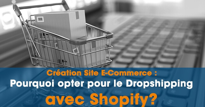 4ae41bdc6ac Création Site E-Commerce  pourquoi faire du Dropshipping