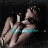 Tech075 - Tantrum Desire - Foreplay