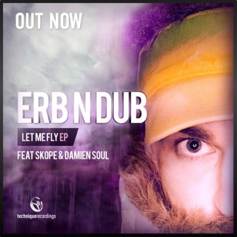 Erb N Dub - Let Me Fly EP Feat Skoke & Damien Soul