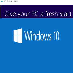Refresh Windows : A tool for Clean Installation of  Windows 10