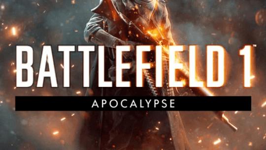 Battlefield 1 Apocalypse & two Battlefield 4 DLC's Now Free