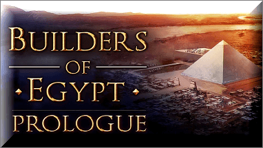 Builders of Egypt Prologue