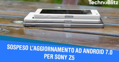 TechnoBlitz.it Sony Xperia Z5 - Sospeso l'Update di Nougat