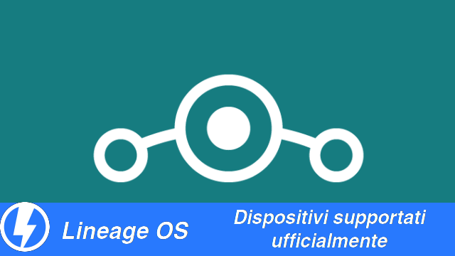 Lineage OS - dispositivi supportati
