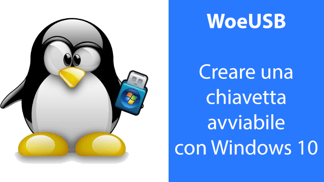 WoeUSB - Chiavetta avviabile con Windows 10 su Ubuntu