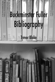 buckminster fuller bibliography by trevor blake