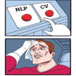 CV Vs. NLP – Is it a Difficult Choice?