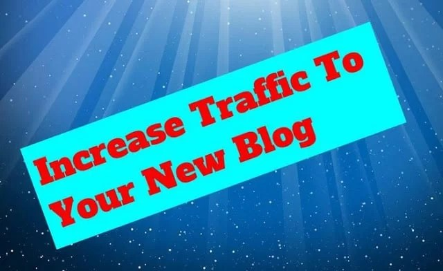 increase traffic to your new blog