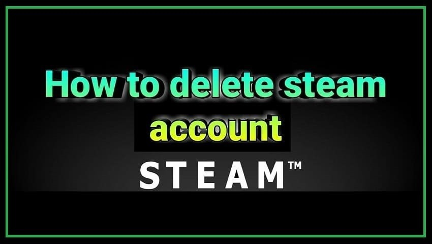 How to Delete Steam Account?
