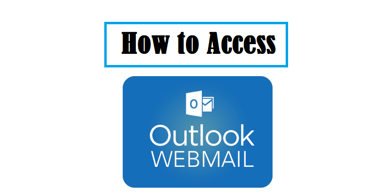 How to Access Outlook Webmail?