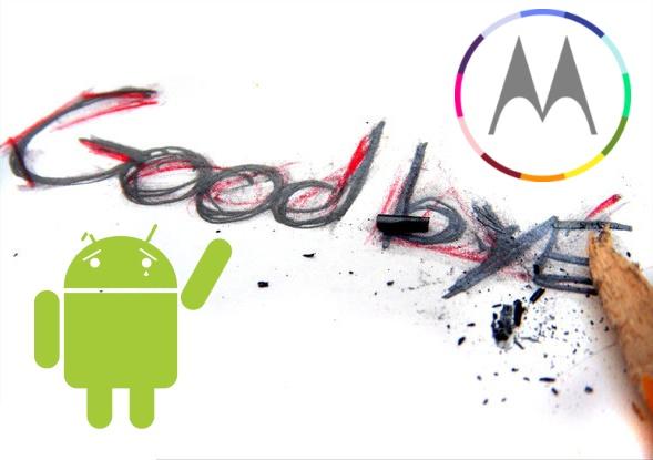 Google saying goodbye to Motorola
