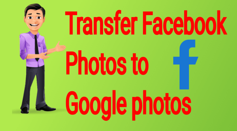 How to Transfer All Facebook Photos To Google Photos