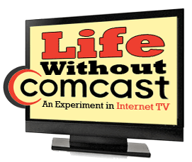 Life Without Comcast