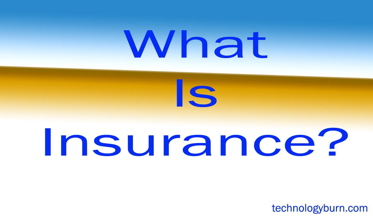 What Is Insurance