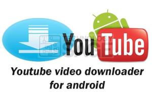 Top Best rated Video Downloader Apps for Android Phones and Tablet