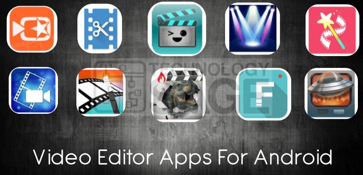 Top Best Video Editing Apps For Android Phones And Tablets