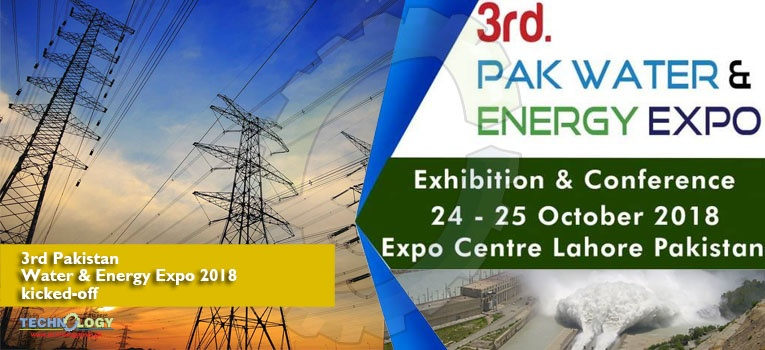 3rd Pakistan Water & Energy Expo 2018 kicked-off