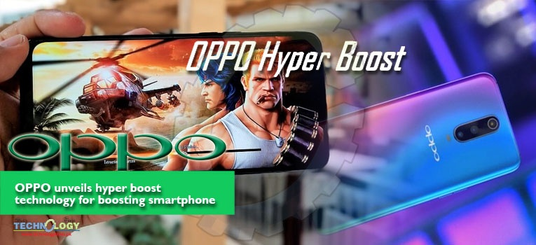 OPPO unveils hyper boost technology for boosting smartphone