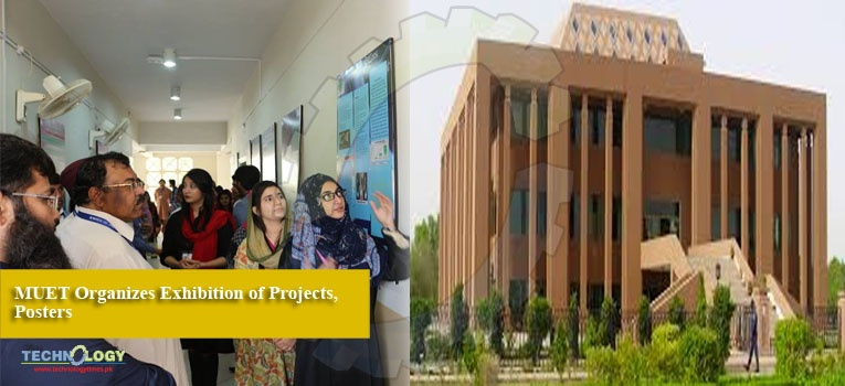 MUET Organizes Exhibition of Projects, Posters