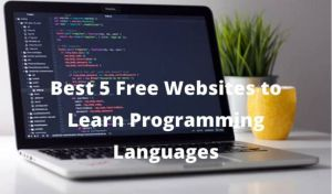Top 5 Best Free Websites to Learn Programming Language