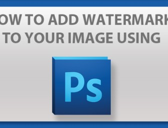 How to add Watermark to your image using Photoshop