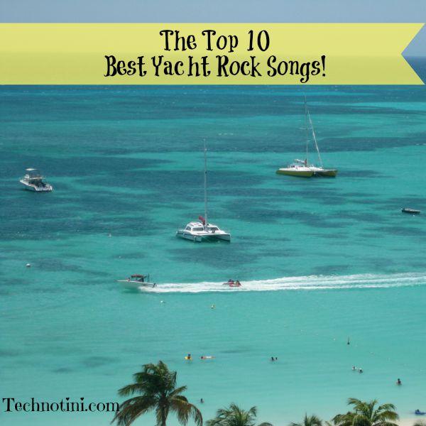 The Top 10 Best Yacht Rock Songs Technotini