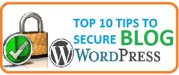 top 10 tips to secure wordpress blog
