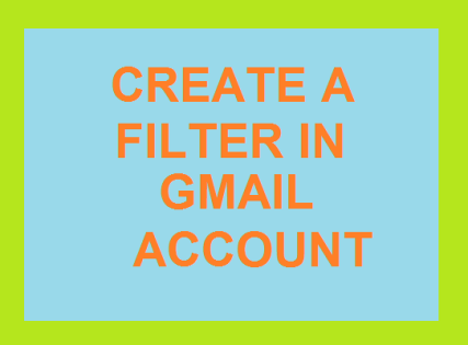 create a filter in gmail account